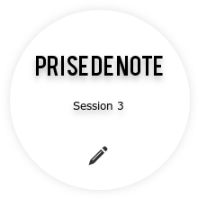 Session3 - Prise de note