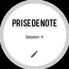 Session4 - Prise de note